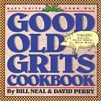 Good Old Grits Cookbook