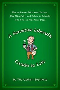 A Sensitive Liberals Guide to Life: How to Banter with Your Barista