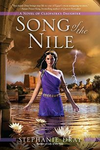 Song of the Nile: A Novel of Cleopatras Daughter