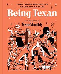 Being Texan: Essays