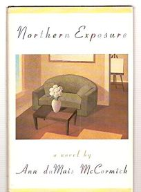Northern Exposure: A Novel by