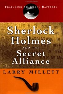 SHERLOCK HOLMES AND THE SECRET ALLIANCE: Featuring Shadwell Rafferty