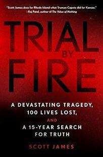 Trial by Fire: A Devastating Tragedy
