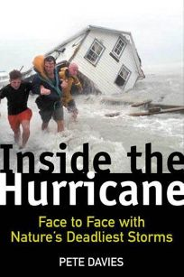 Inside the Hurricane: Face to Face with Natures Deadliest Storms