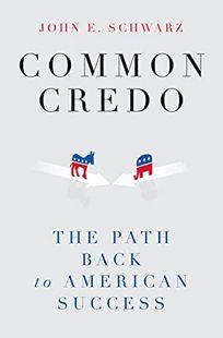 Common Credo: The Path Back to American Success