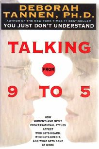 Talking from 9 to 5: How Womens and Mens Conversational Styles Affect Who Gets Heard
