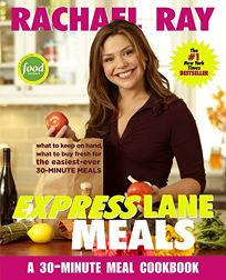 Rachael Ray Express Lane Meals: What to Keep on Hand
