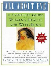 All about Eve: The Complete Guide to Womens Health and Well-Being