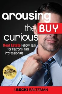 Arousing the Buy Curious: Real Estate Pillow Talk for Patrons and Professionals