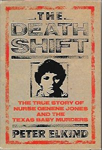 The Death Shift: 2the True Story of Nurse Genene and the Texas Baby Murders