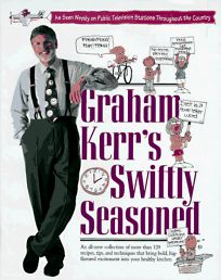 Graham Kerrs Swiftly Seasoned