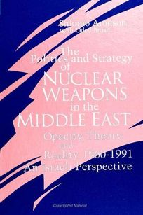 The Politics and Strategy of Nuclear Weapons in the Middle East: Opacity