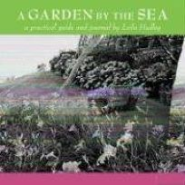 A GARDEN BY THE SEA: A Practical Guide and Journal