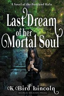 Last Dream of Her Mortal Soul: Portland Hafu