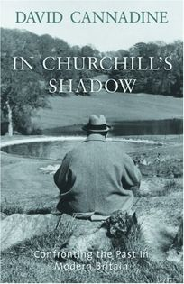 IN CHURCHILLS SHADOW: Confronting the Past in Modern Britain
