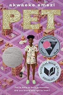 Children's Book Review: Pet by Akwaeke Emezi. Make Me a World, $17.99 (208p) ISBN 978-0-525-64707-2