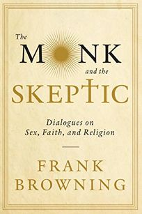 The Monk and the Skeptic: Dialogues on Sex