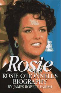 Rosie: Rosie ODonnells Biography