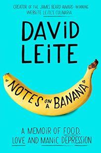 Notes on a Banana: A Memoir of Food
