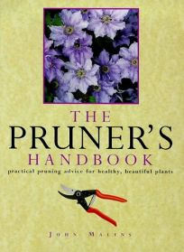The Pruners Handbook: Practical Pruning Advice for Healthy
