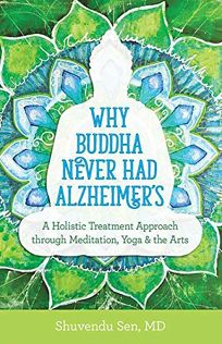 Why Buddha Never Had Alzheimer's: A Holistic Treatment Approach Through Meditation