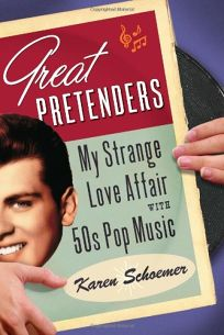 Great Pretenders: My Strange Love Affair with 50s Pop Music