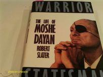 Warrior Statesman: The Life of Moshe Dayan