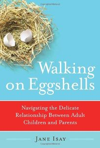 Walking on Eggshells: Staying Close to Your Adult Children