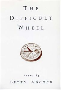 The Difficult Wheel: Poems