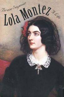 Lola Montez: A Life