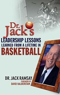DR. JACKS LEADERSHIP LESSONS LEARNED FROM A LIFETIME OF BASKETBALL