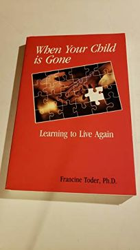When Your Child Is Gone: Learning to Live Again