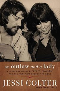 An Outlaw and a Lady: A Memoir of Music