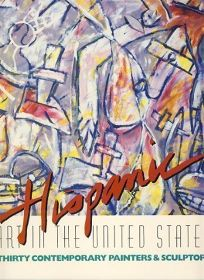 Hispanic Art in the United States: Thirty Contemporary Painters and Sculptors