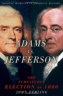 ADAMS VS JEFFERSON: The Tumultuous Election of 1800