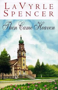 Then Came Heaven
