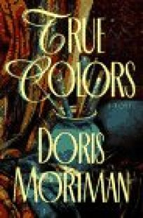 Fiction Book Review: True Colors by Doris Mortman, Author Crown ...
