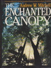 The Enchanted Canopy: A Journey of Discovery to the Last Unexplored Frontier