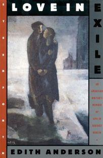 Love in Exile: An American Writers Memoir of Life in Divided Berlin
