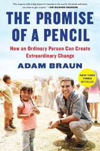 The Promise of a Pencil: How an Ordinary Person Can Create Extraordinary Change