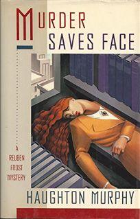 Murder Saves Face: A Reuben Frost Mystery