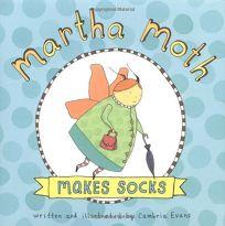 Martha Moth Makes Socks