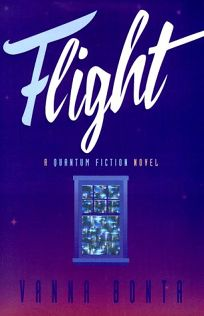 Flight: A Quantum Fiction Novel