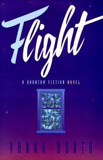 Flight: A Quantum Fiction Novel