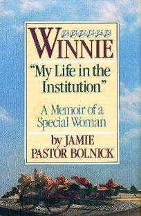 Winnie: My Life in the Institution: A Memoir of a Special Woman