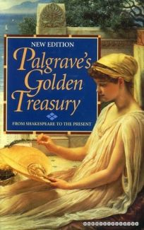 Golden Treasury of the Best Songs and Lyrical Poems in the English Language: New Ed.