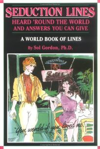 Seduction Lines Heard Round the World and Answers You Can Give: A World Book of Lines