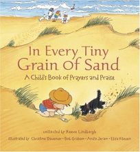 In Every Tiny Grain of Sand: A Childs Book of Prayers and Praise