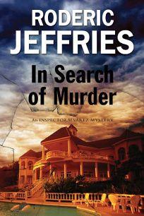 In Search of Murder: An Inspector Alvarez Mystery