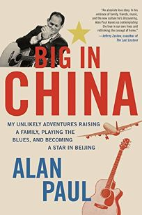 Big in China: My Unlikely Adventures Raising a Family